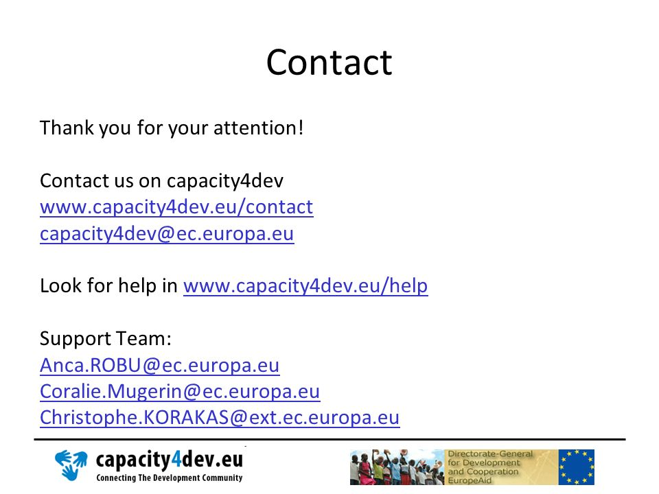 Contact Thank you for your attention! Contact us on capacity4dev