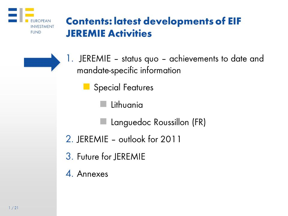 Contents: latest developments of EIF JEREMIE Activities