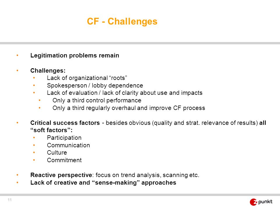CF - Challenges Legitimation problems remain Challenges: