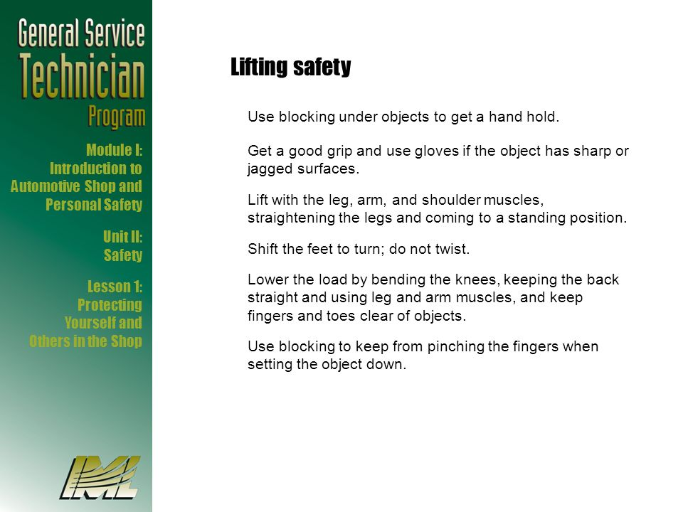 Lifting safety Use blocking under objects to get a hand hold.