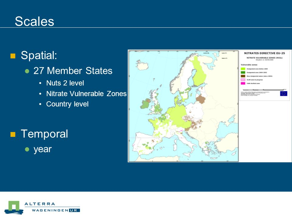 Scales Spatial: Temporal 27 Member States year Nuts 2 level