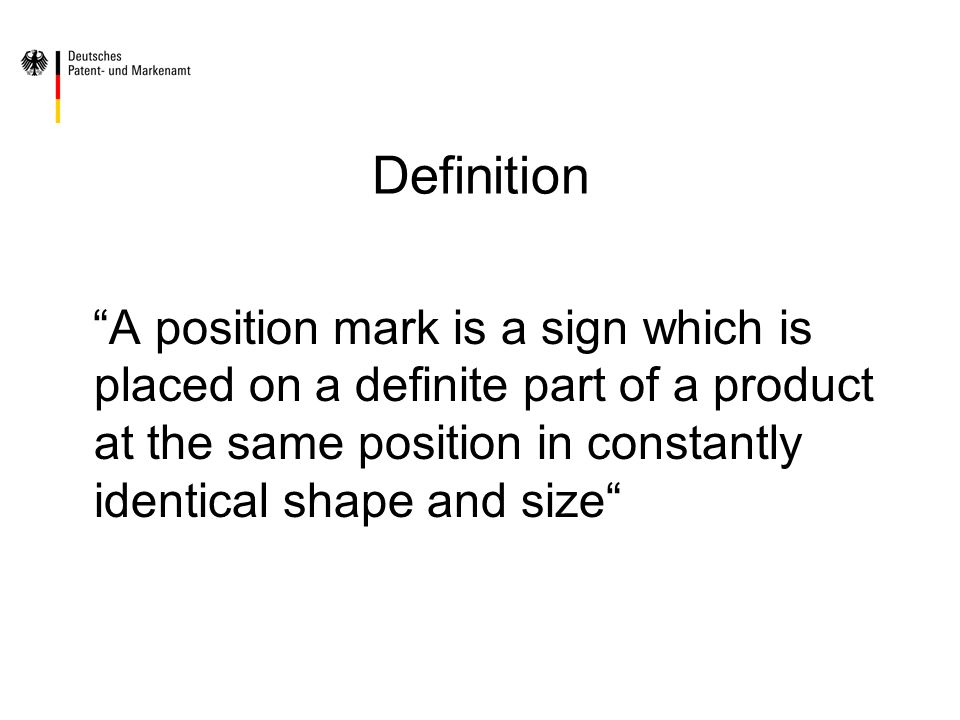 Definition A position mark is a sign which is placed on a definite part of a product at the same position in constantly identical shape and size