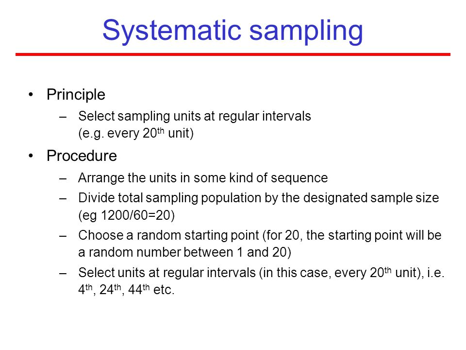 Systematic sampling Principle Procedure