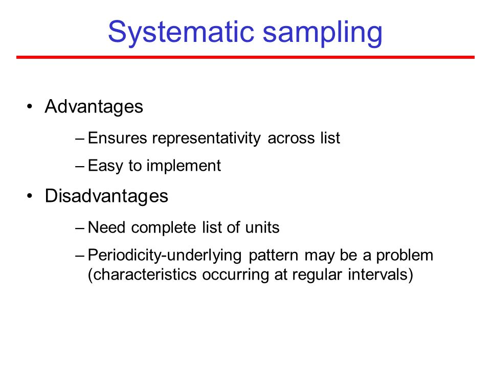 Systematic sampling Advantages Disadvantages