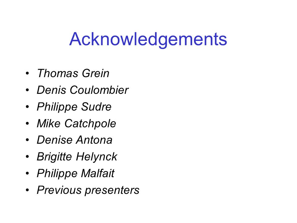 Acknowledgements Thomas Grein Denis Coulombier Philippe Sudre