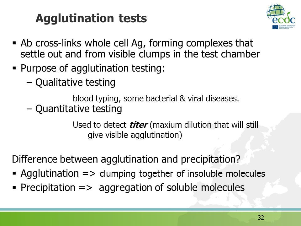 Agglutination tests Ab cross-links whole cell Ag, forming complexes that settle out and from visible clumps in the test chamber.