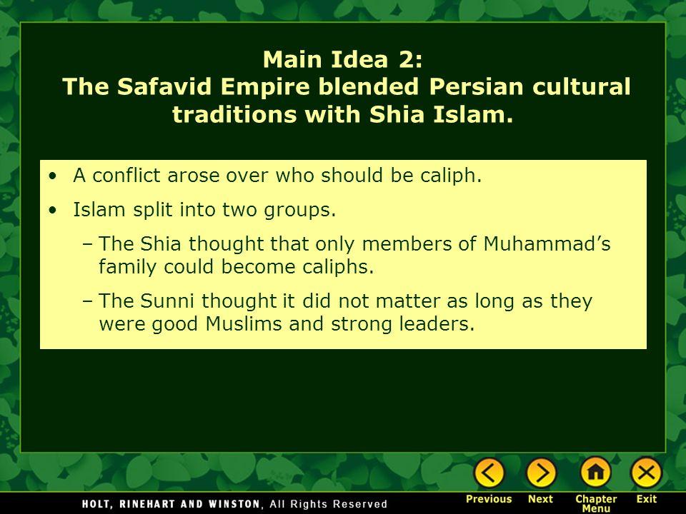 Main Idea 2: The Safavid Empire blended Persian cultural traditions with Shia Islam.