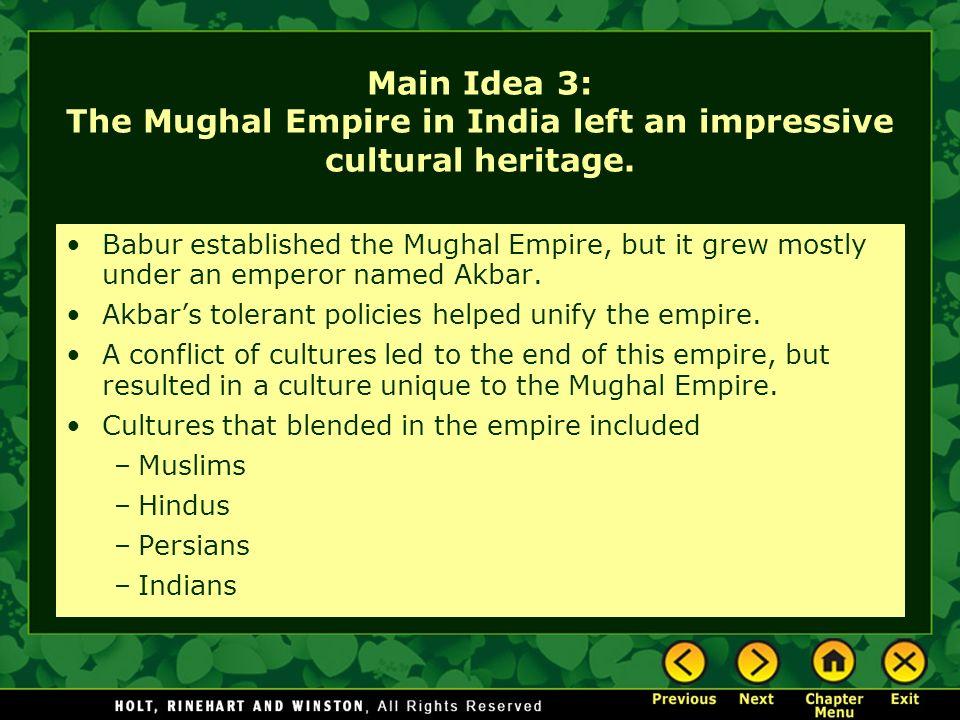 Main Idea 3: The Mughal Empire in India left an impressive cultural heritage.