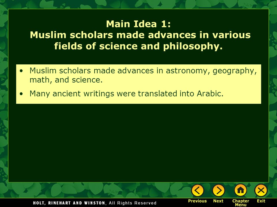Main Idea 1: Muslim scholars made advances in various fields of science and philosophy.