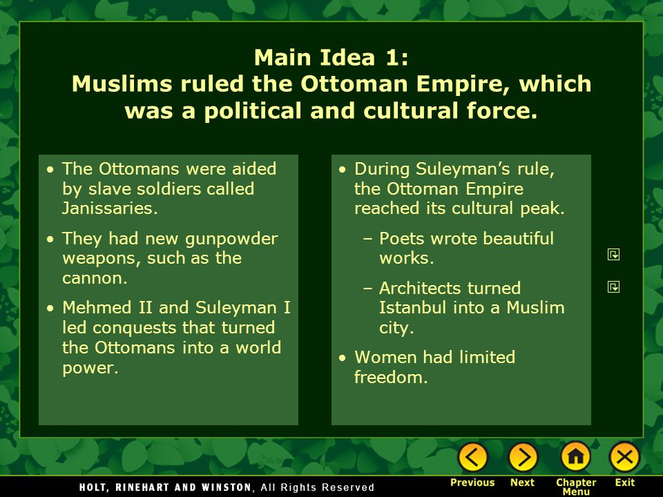 Main Idea 1: Muslims ruled the Ottoman Empire, which was a political and cultural force.