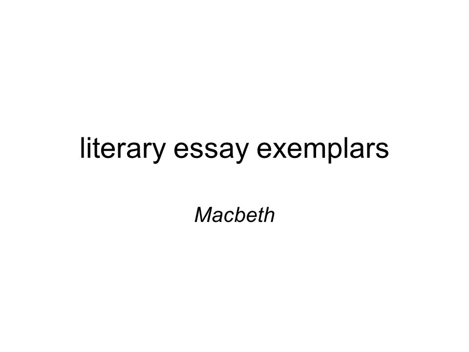 literary essay exemplars ppt video online  macbeth literary essay exemplars