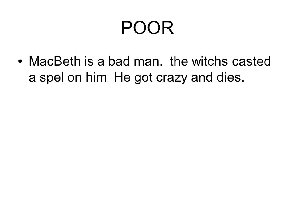 literary essay exemplars ppt video online  3 poor macbeth is a bad man the witchs casted a spel on him he got crazy and dies
