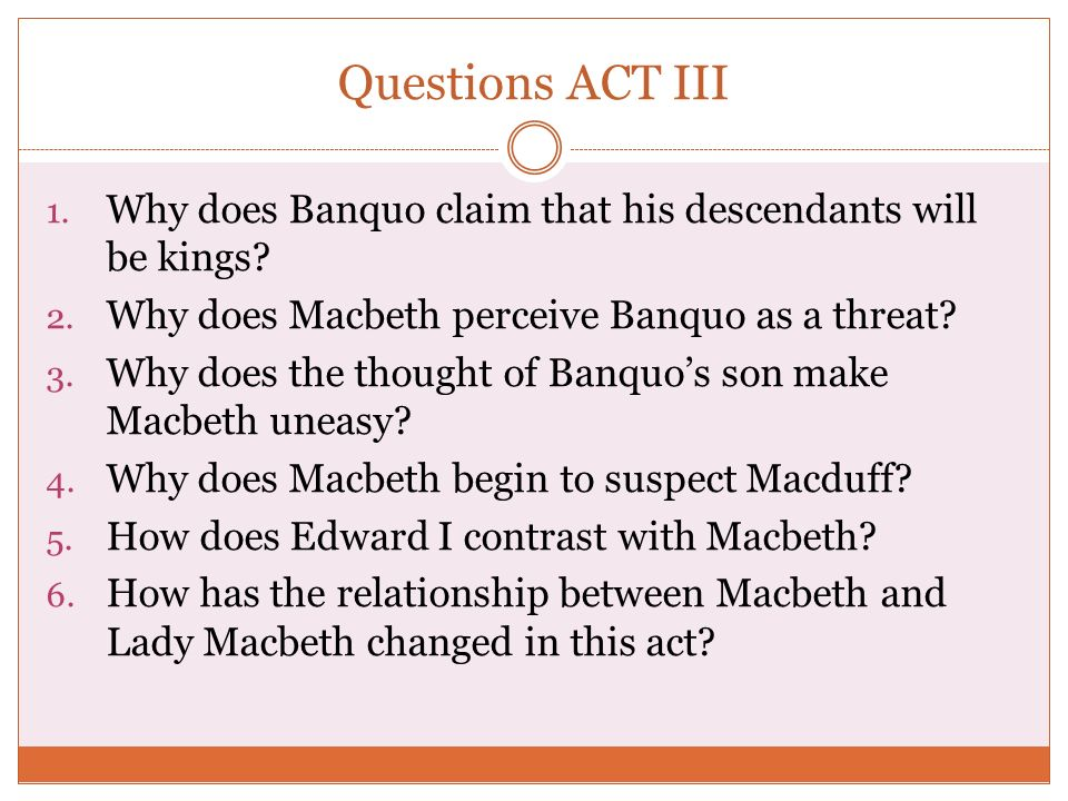 relationship between macbeth and banquo essays Analysis and original text, quotes, essays, character analysis, and filmography  courtesy of cliffsnotes  prodded by his ambitious wife, lady macbeth, he  murders king duncan, becomes king, and sends mercenaries to kill banquo and  his sons  macbeth's wife is one of the most powerful female characters in  literature.