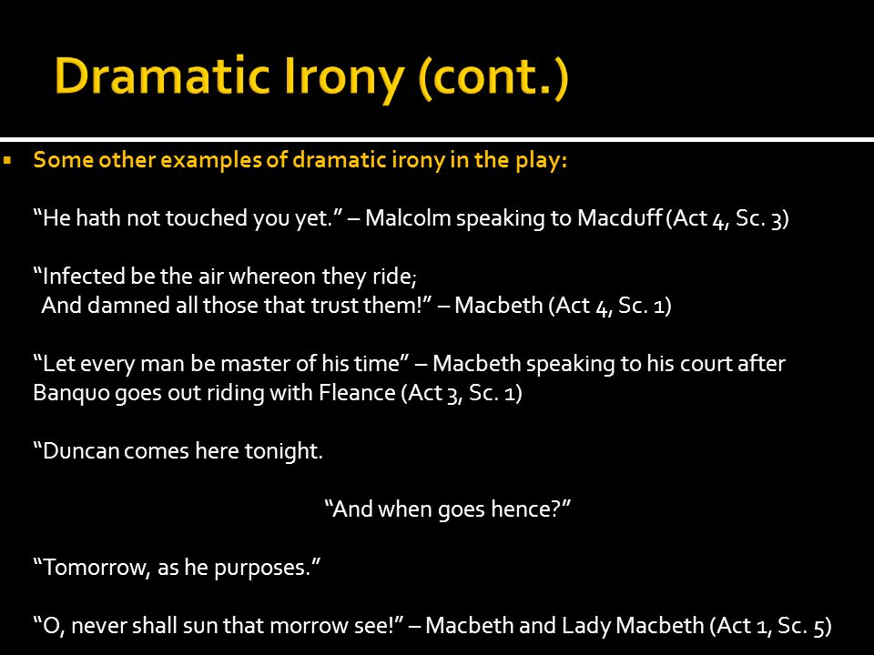 essay on dramatic irony in macbeth Shakespeare's use of dramatic irony in his shortest tragedy, macbeth and elsewhere with many examples.