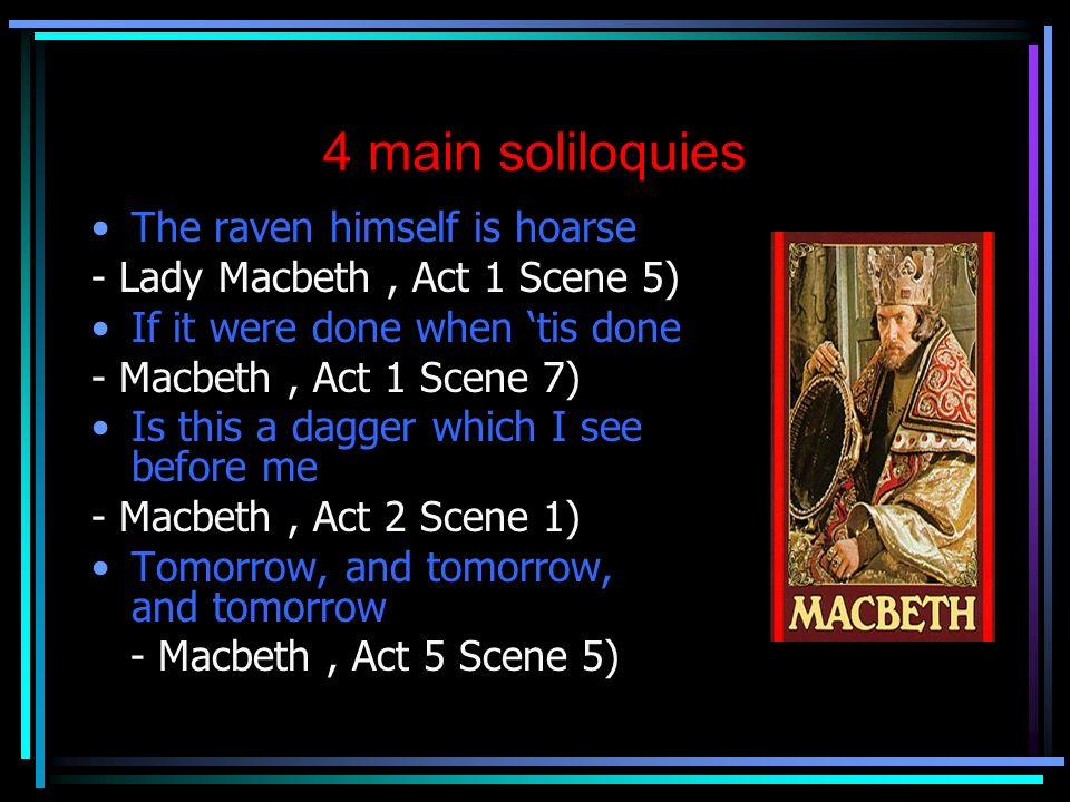 macbeth soliloquy act 1 scene 7 Analysis of macbeth's soliloquy (act 1 scene 7) by edward chan exuding the underlying reflections of macbeth's psyche, the soliloquy represents the outpouring of confusion and conscience, adding to our insight into macbeth's obscure persona.