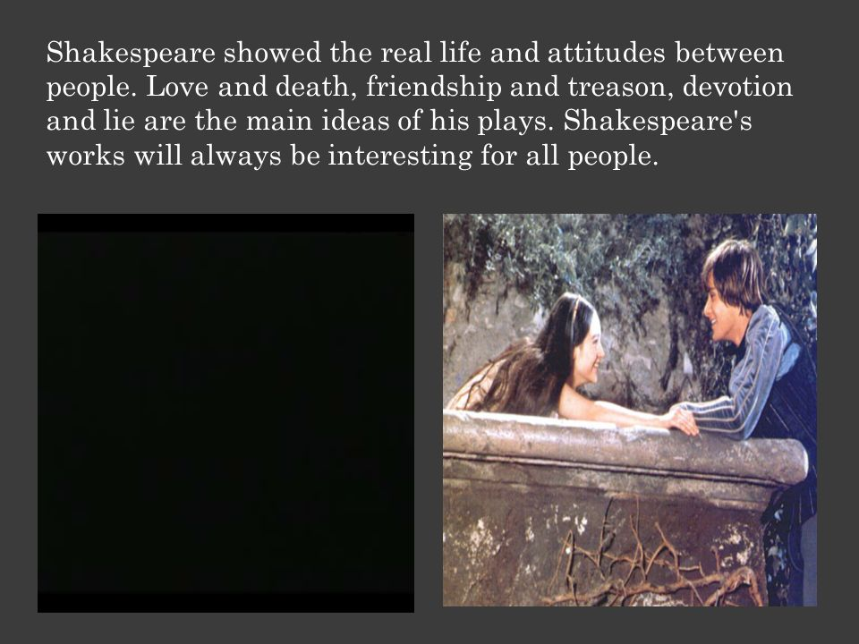 the portrayal of love in the adaptations of william shakespeares plays One of the most interesting things in shakespeare is his presentation of strong  women  this article picks out shakespeare's most powerful female characters  across all of his plays  but they are tricked by their friends into falling in love   it is not only that adaptation that suggests strength but the ability to manipulate  her.