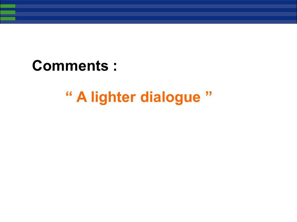 Comments : A lighter dialogue