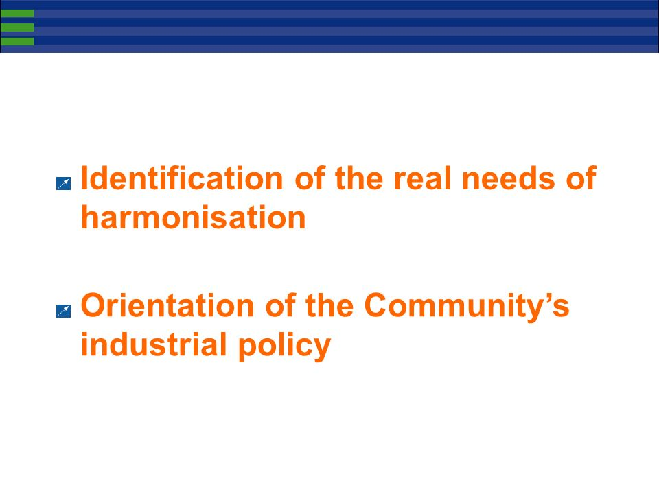 Identification of the real needs of harmonisation