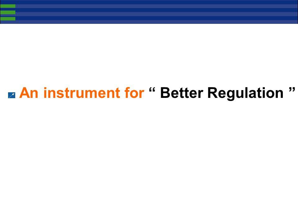 An instrument for Better Regulation