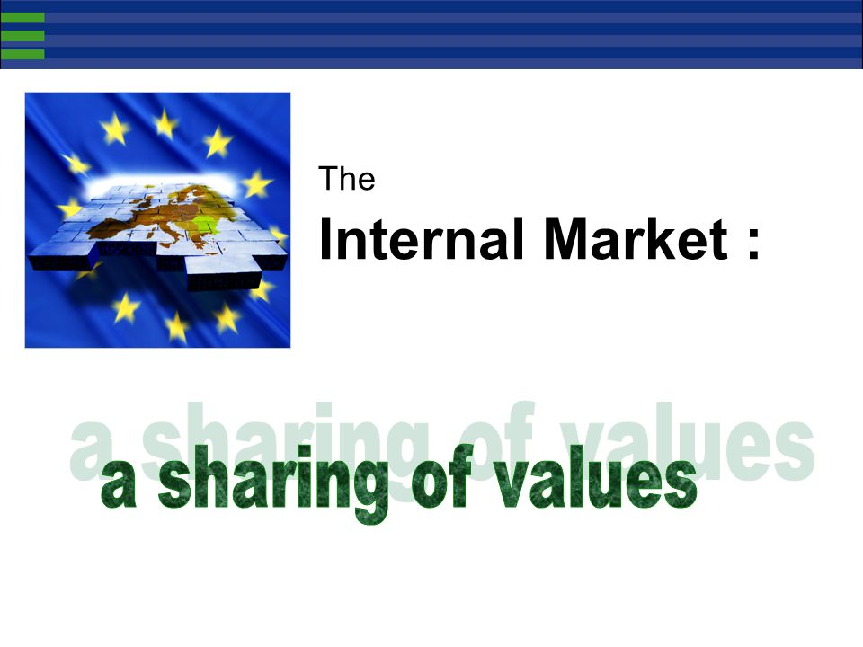 The Internal Market : a sharing of values