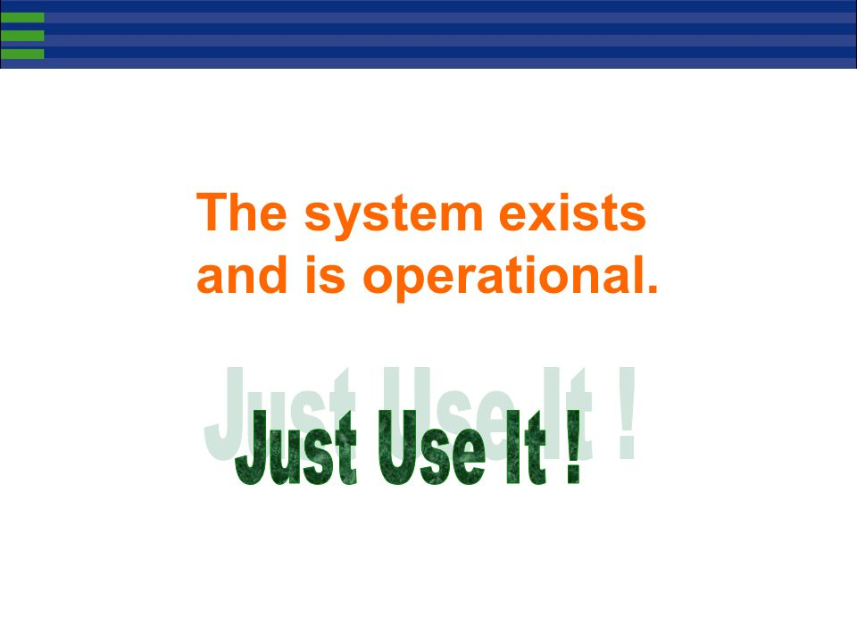 The system exists and is operational.