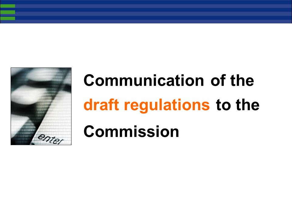 Communication of the draft regulations to the