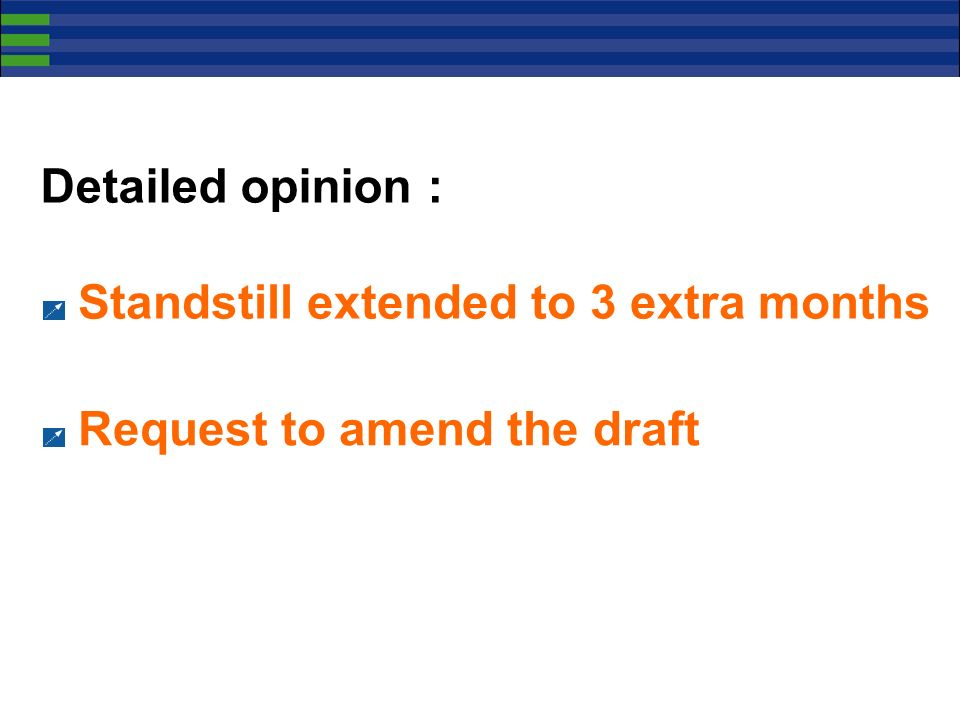 Detailed opinion : Standstill extended to 3 extra months Request to amend the draft