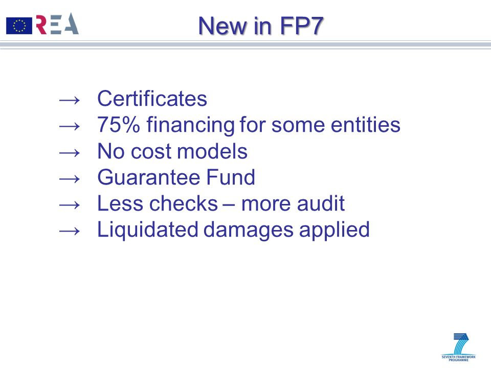 New in FP7 Certificates 75% financing for some entities No cost models