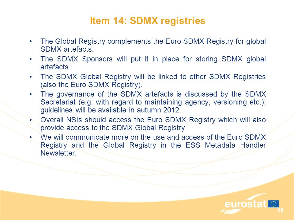 Item 14: SDMX registries The Global Registry complements the Euro SDMX Registry for global SDMX artefacts.