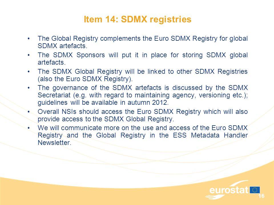 Item 14: SDMX registries The Global Registry complements the Euro SDMX Registry for global SDMX artefacts.