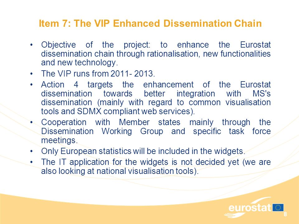 Item 7: The VIP Enhanced Dissemination Chain