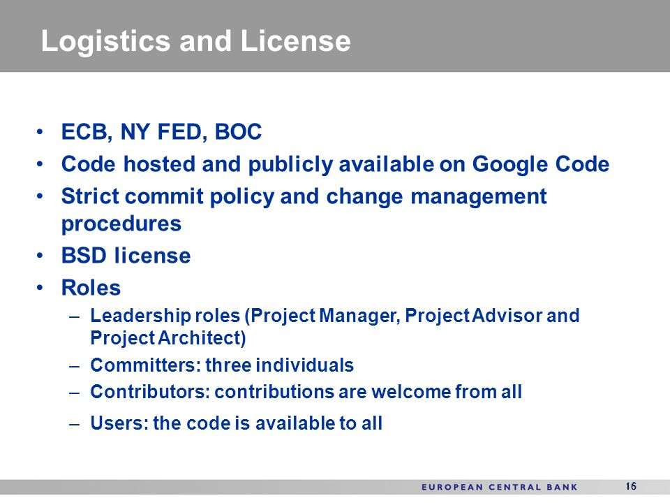 Logistics and License ECB, NY FED, BOC