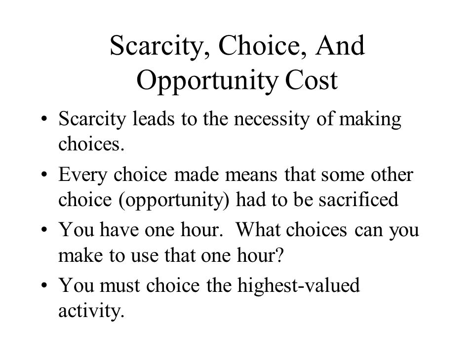 Scarcity choice and opportunity cost essay