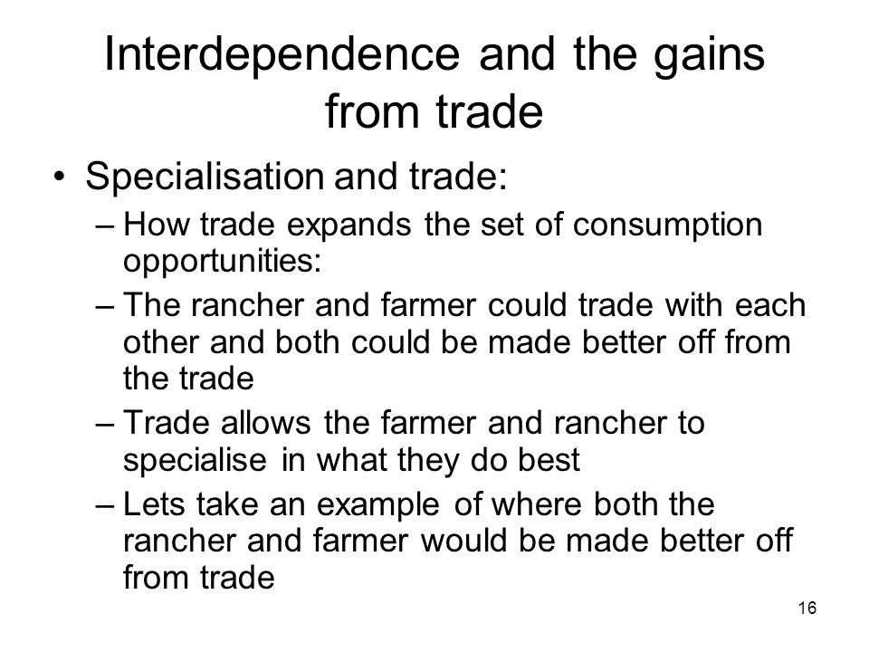 interdependence and the gains from trade View homework help - interdependence and gain from trade- terms of trade from econ 2301 at houston community college 5 terms of trade suppose that france and denmark both produce beer and cheese.