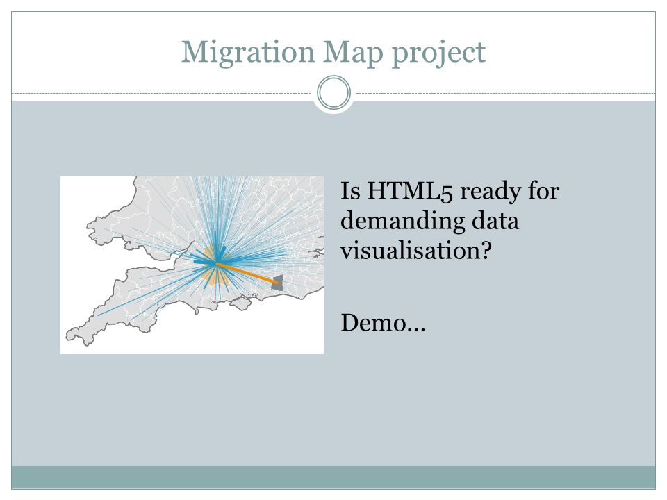 Migration Map project Is HTML5 ready for demanding data visualisation Demo…