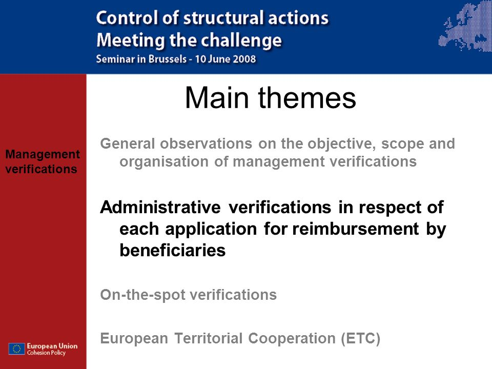 Main themes General observations on the objective, scope and organisation of management verifications.