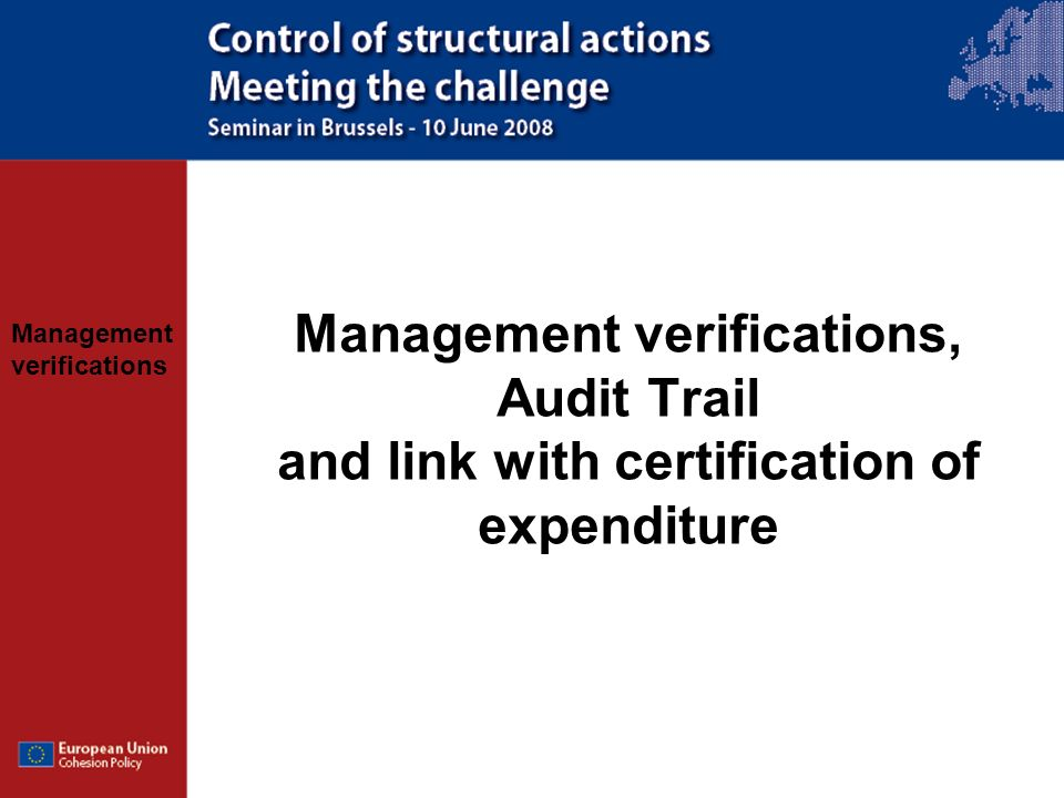 Management verifications, Audit Trail and link with certification of expenditure