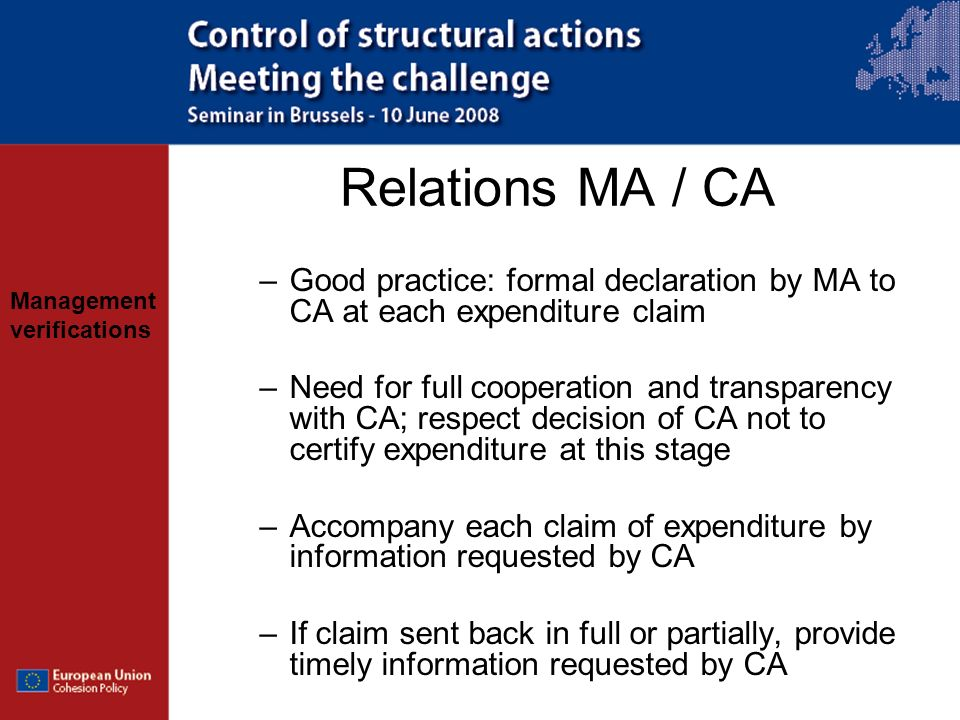 Relations MA / CA Good practice: formal declaration by MA to CA at each expenditure claim.