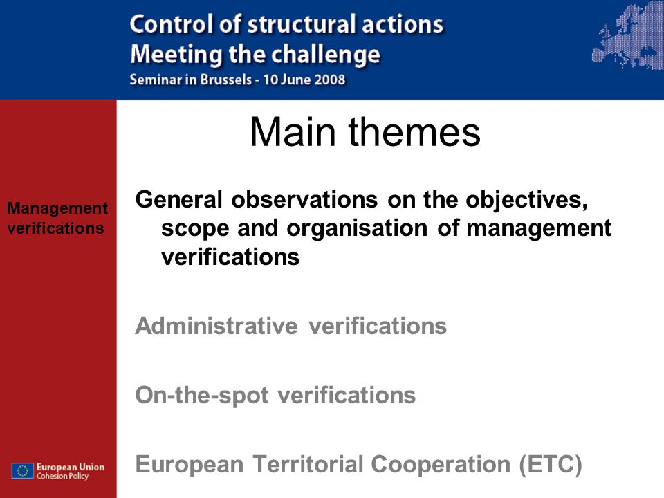 Main themes General observations on the objectives, scope and organisation of management verifications.