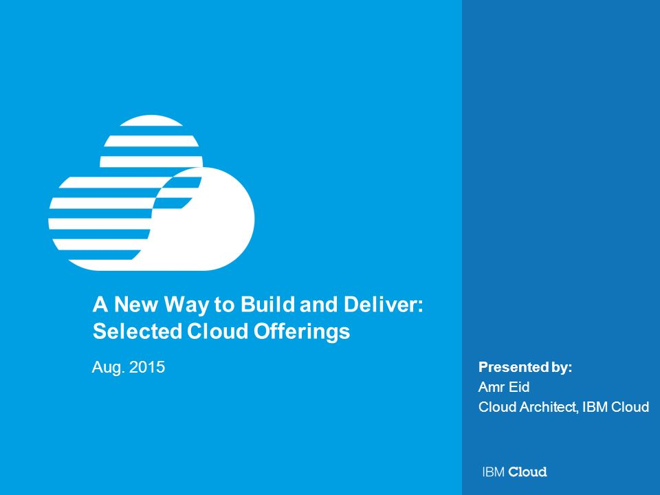 A New Way to Build and Deliver: Selected Cloud Offerings