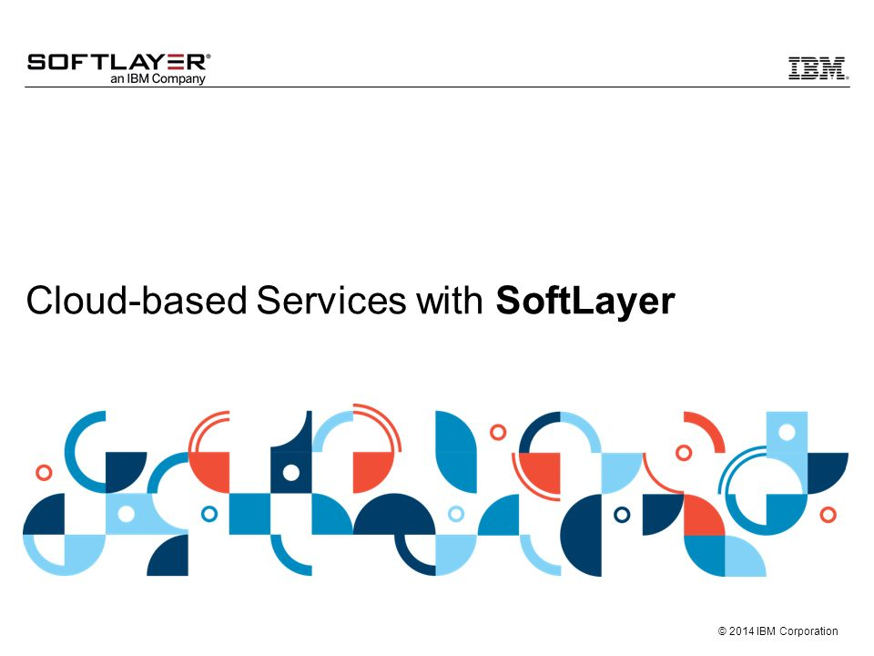 Cloud-based Services with SoftLayer