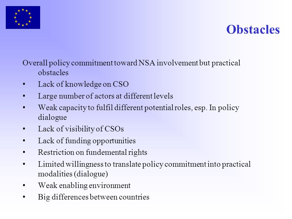 Obstacles Overall policy commitment toward NSA involvement but practical obstacles. Lack of knowledge on CSO.