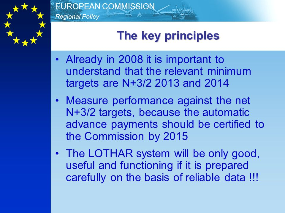 The key principles Already in 2008 it is important to understand that the relevant minimum targets are N+3/2 2013 and 2014.