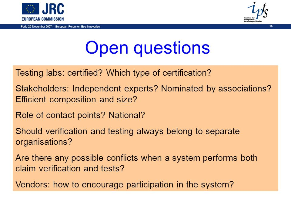 Open questions Testing labs: certified Which type of certification