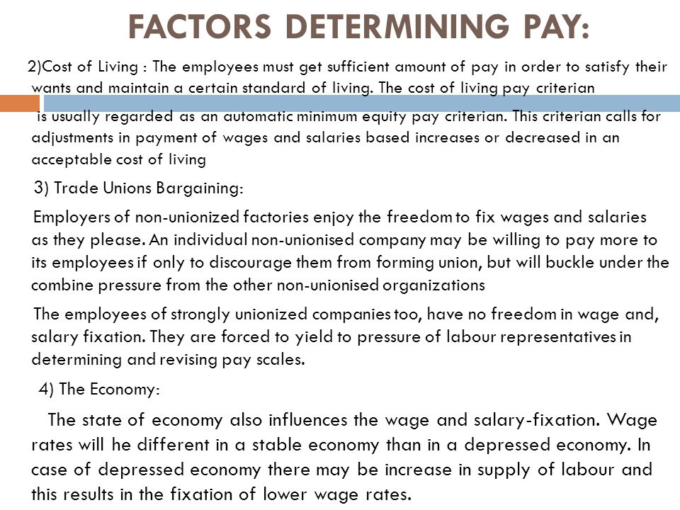 factors determining pay Presented to: sir ahmed tasman pasha presented by: sana rao roll no09-29 basic factors in determining pay rates.