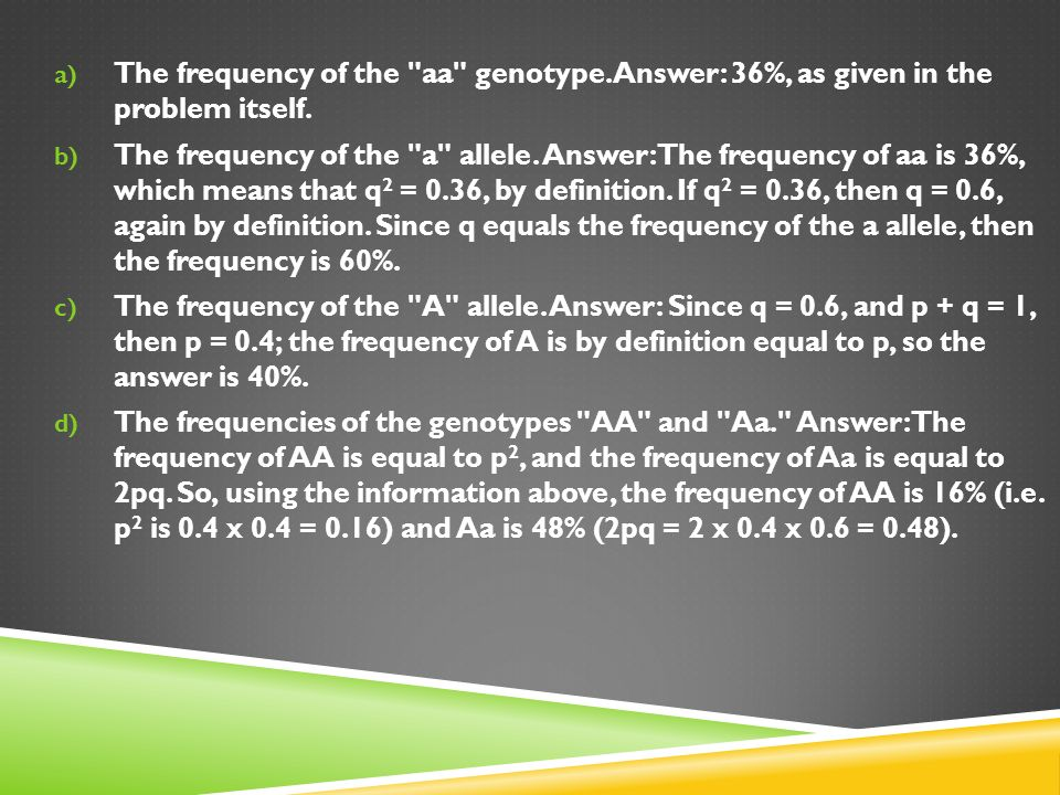 The frequency of the aa genotype