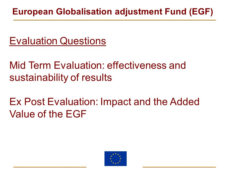 Evaluation Questions Mid Term Evaluation: effectiveness and sustainability of results.