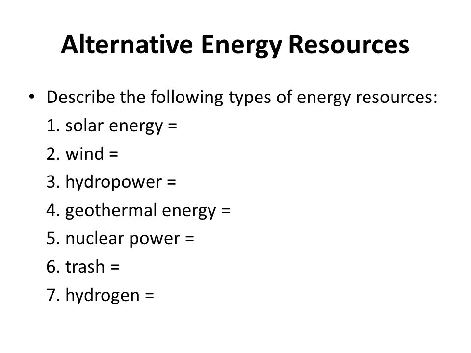 types energy and energy resources Learn about renewable energy technologies such as solar, wind, biomass, geothermal, hydrogen, and alternative fuel vehicles.
