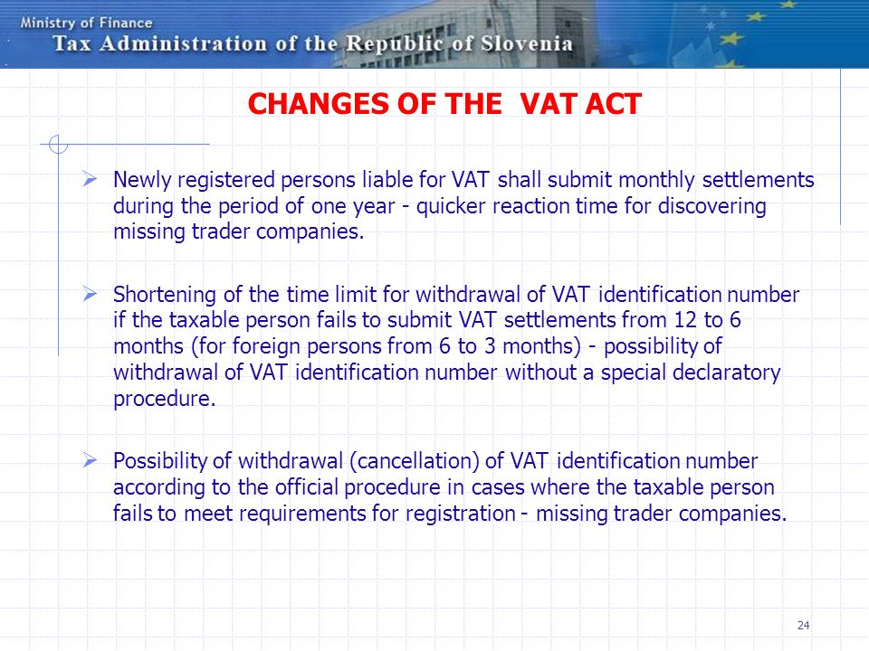CHANGES OF THE VAT ACT