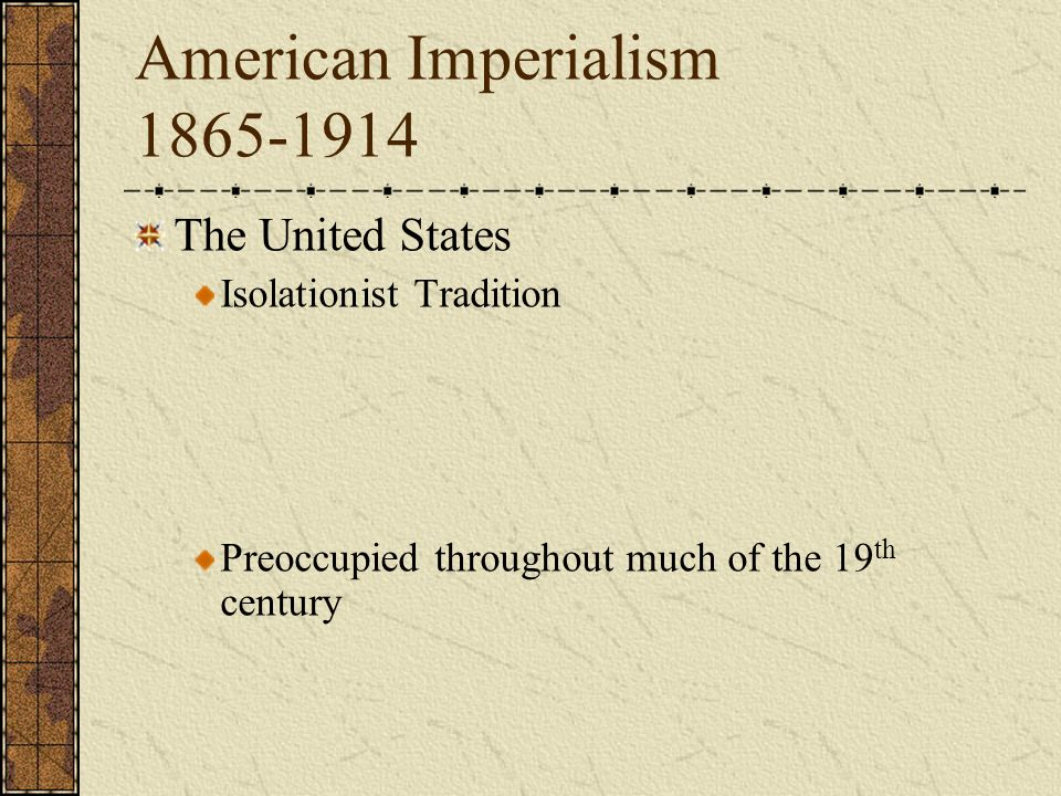 essay on american imperialism in the nineteenth century American imperialism in the beginning of the 20th century access to over 100,000 complete essays and term papers until the late nineteenth century.